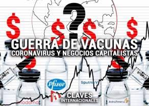 China trae Covid-19 , Covid-19 trae vacunas, las vacunas se sumen en una GUERRA DE MARCAS. Colorín colorado, este cuento AÚN NO se ha acabado...