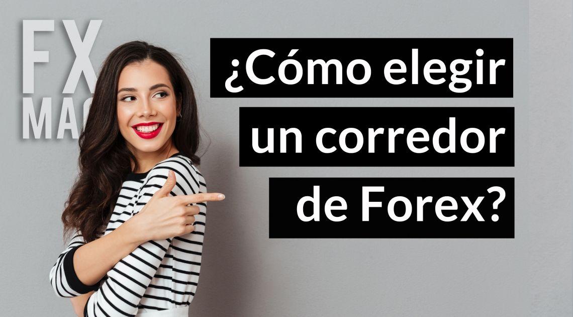¿Cómo elegir un buen corredor de Forex?