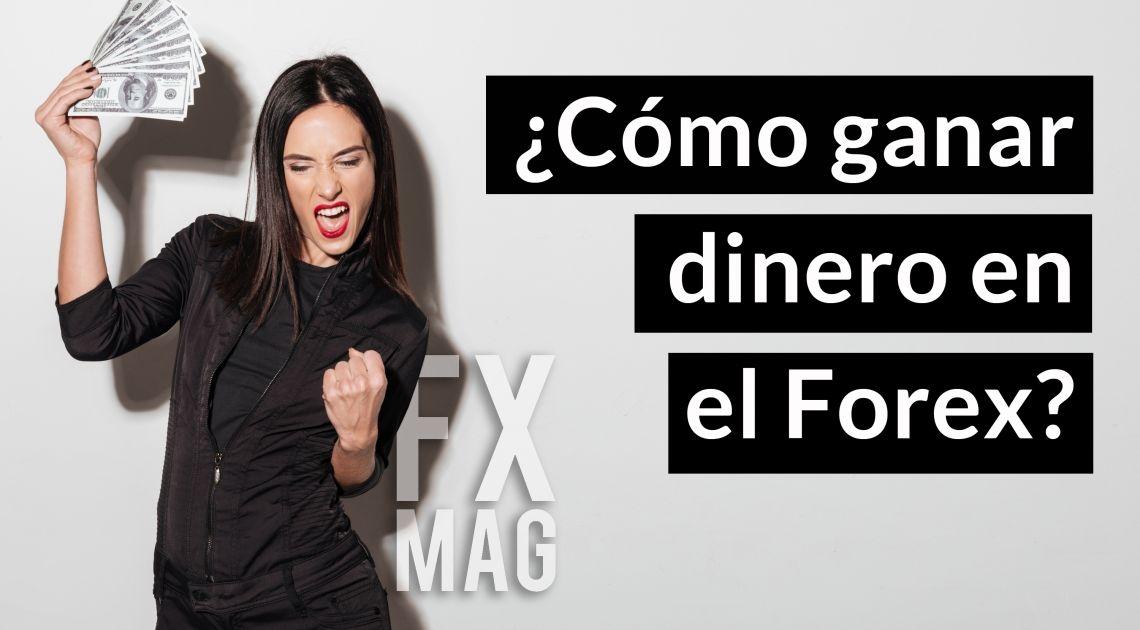 ¿Cómo ganar dinero en el Forex?